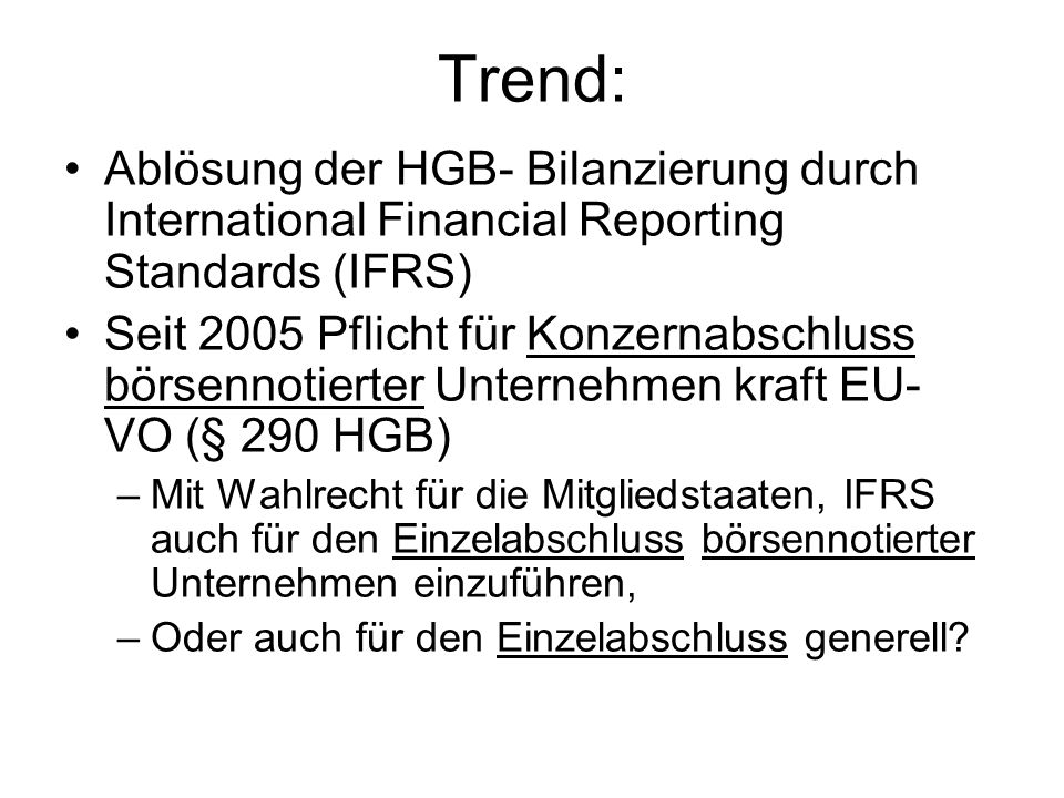Trend: Ablösung der HGB- Bilanzierung durch International Financial Reporting Standards (IFRS)