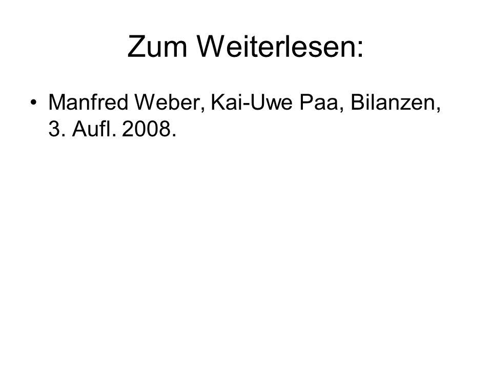 Zum Weiterlesen: Manfred Weber, Kai-Uwe Paa, Bilanzen, 3. Aufl. 2008.