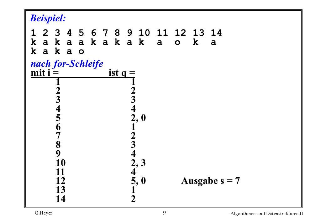 Beispiel: 1 2 3 4 5 6 7 8 9 10 11 12 13 14. k a k a a k a k a k a o k a. k a k a o. nach for-Schleife.