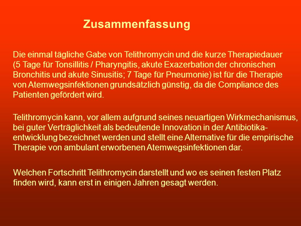 ZusammenfassungDie einmal tägliche Gabe von Telithromycin und die kurze Therapiedauer.