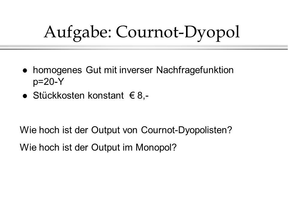Aufgabe: Cournot-Dyopol