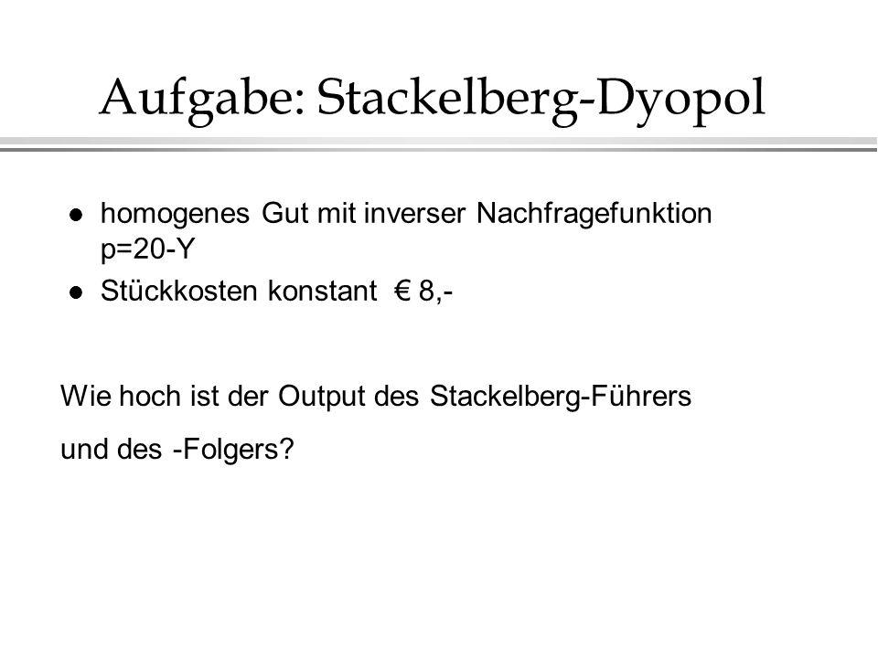 Aufgabe: Stackelberg-Dyopol