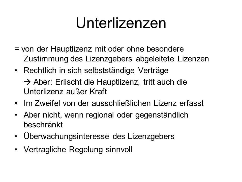Unterlizenzen = von der Hauptlizenz mit oder ohne besondere Zustimmung des Lizenzgebers abgeleitete Lizenzen.