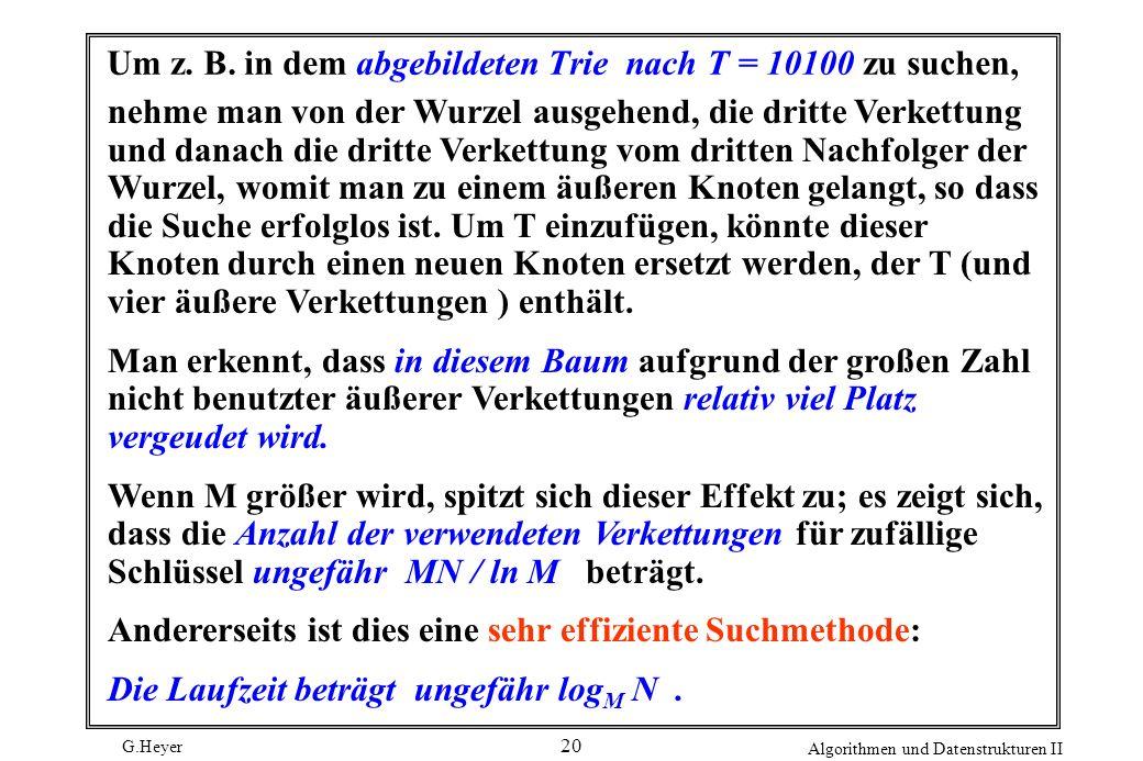 Um z. B. in dem abgebildeten Trie nach T = 10100 zu suchen,