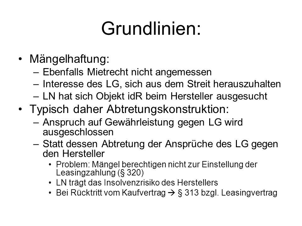 Grundlinien: Mängelhaftung: Typisch daher Abtretungskonstruktion: