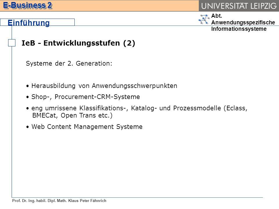 Einführung IeB - Entwicklungsstufen (2) Systeme der 2. Generation: