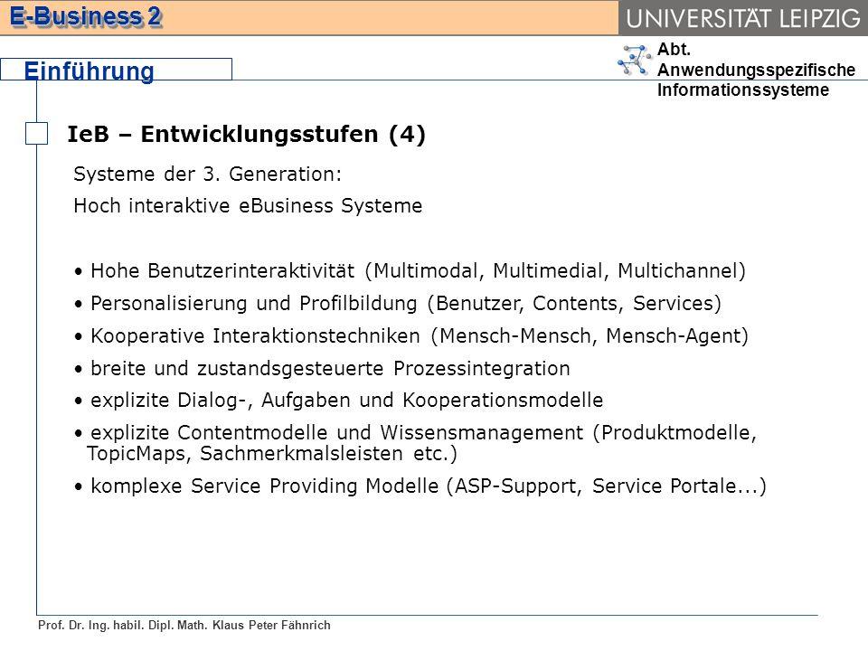 Einführung IeB – Entwicklungsstufen (4) Systeme der 3. Generation: