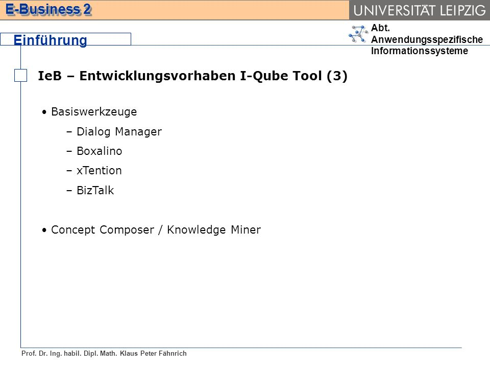 Einführung IeB – Entwicklungsvorhaben I-Qube Tool (3) Basiswerkzeuge