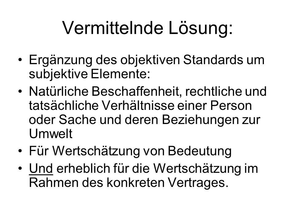 Vermittelnde Lösung: Ergänzung des objektiven Standards um subjektive Elemente: