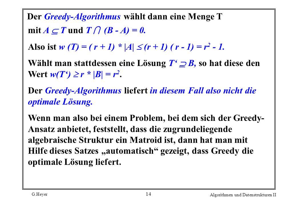 Der Greedy-Algorithmus wählt dann eine Menge T