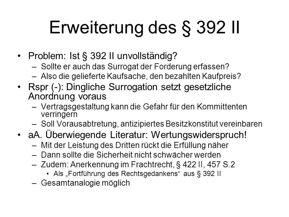 Erweiterung des § 392 II Problem: Ist § 392 II unvollständig
