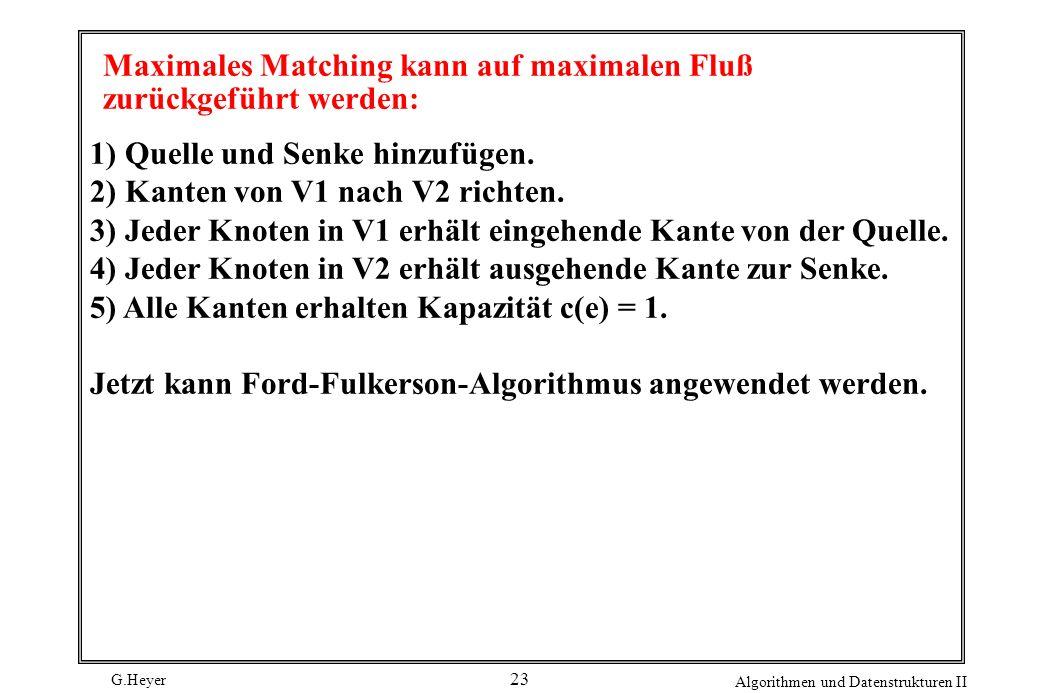 Maximales Matching kann auf maximalen Fluß zurückgeführt werden: