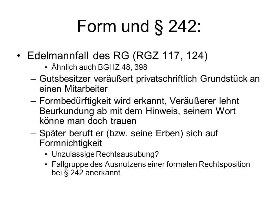 Form und § 242: Edelmannfall des RG (RGZ 117, 124)