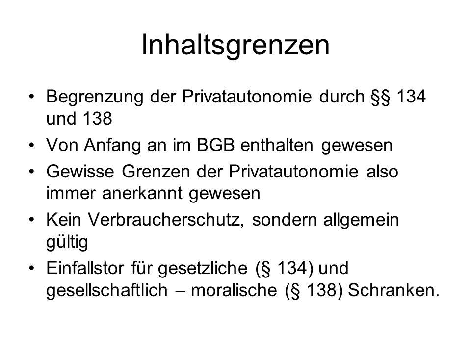 Inhaltsgrenzen Begrenzung der Privatautonomie durch §§ 134 und 138