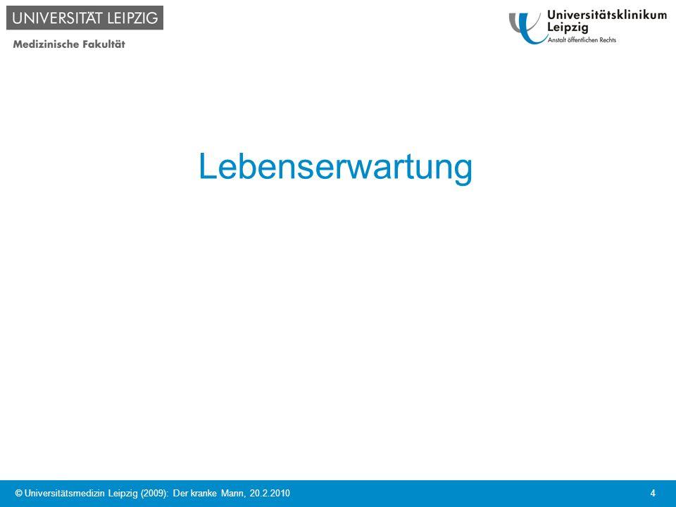 Lebenserwartung © Universitätsmedizin Leipzig (2009): Der kranke Mann, 20.2.2010