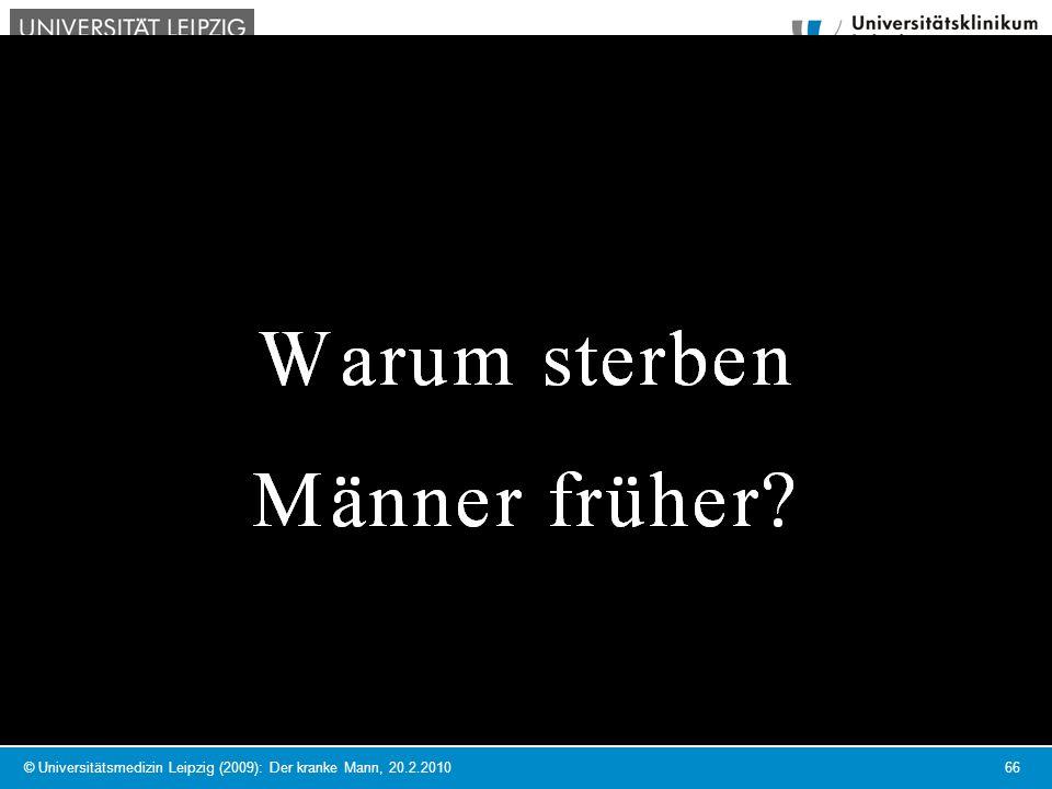 © Universitätsmedizin Leipzig (2009): Der kranke Mann, 20.2.2010
