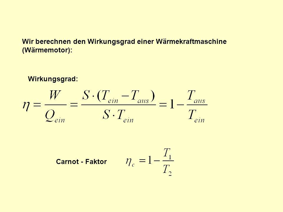 Wir berechnen den Wirkungsgrad einer Wärmekraftmaschine (Wärmemotor):