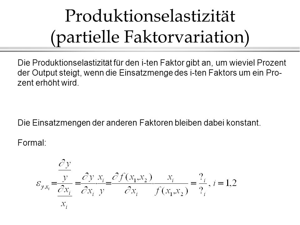 Produktionselastizität (partielle Faktorvariation)
