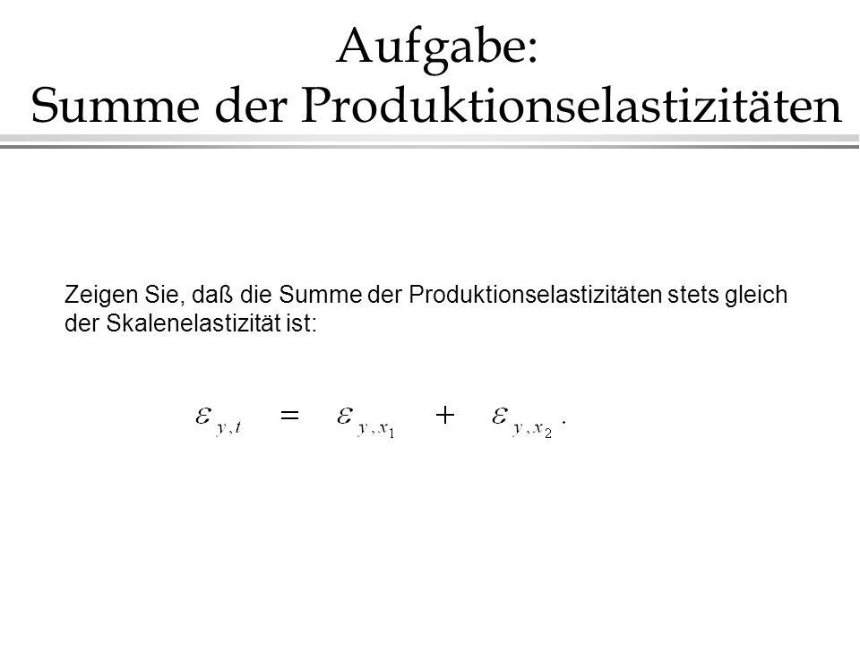 Aufgabe: Summe der Produktionselastizitäten