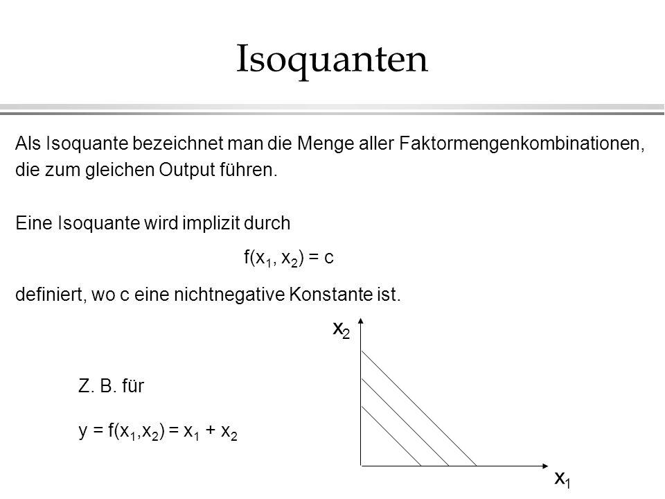 Isoquanten Als Isoquante bezeichnet man die Menge aller Faktormengenkombinationen, die zum gleichen Output führen.