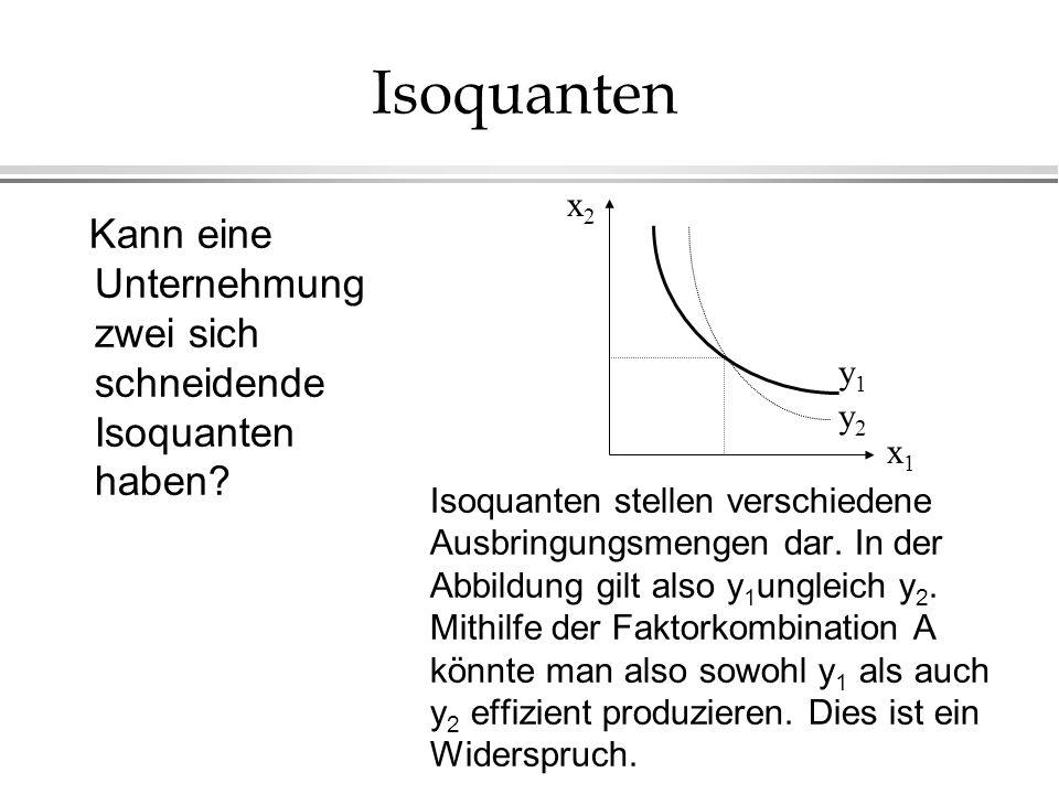 Isoquanten x2. Kann eine Unternehmung zwei sich schneidende Isoquanten haben y1. y2.