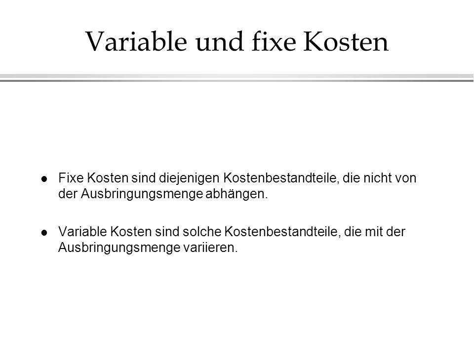 Variable und fixe Kosten