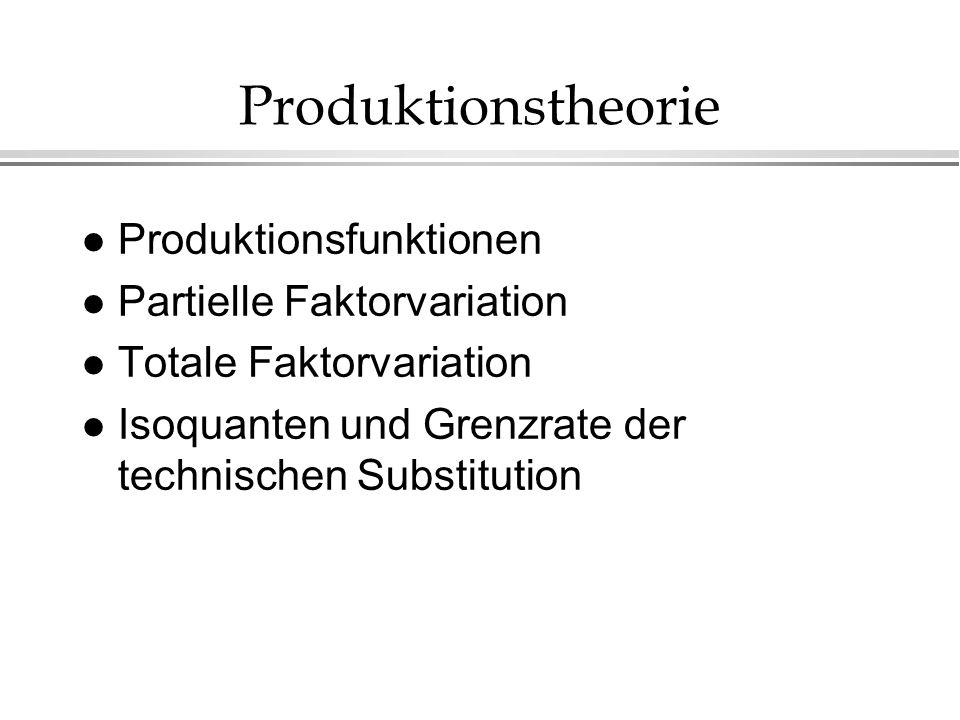 Produktionstheorie Produktionsfunktionen Partielle Faktorvariation