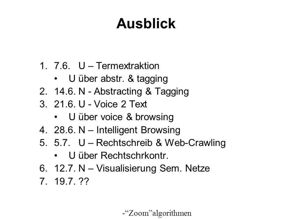 Ausblick 7.6. U – Termextraktion U über abstr. & tagging