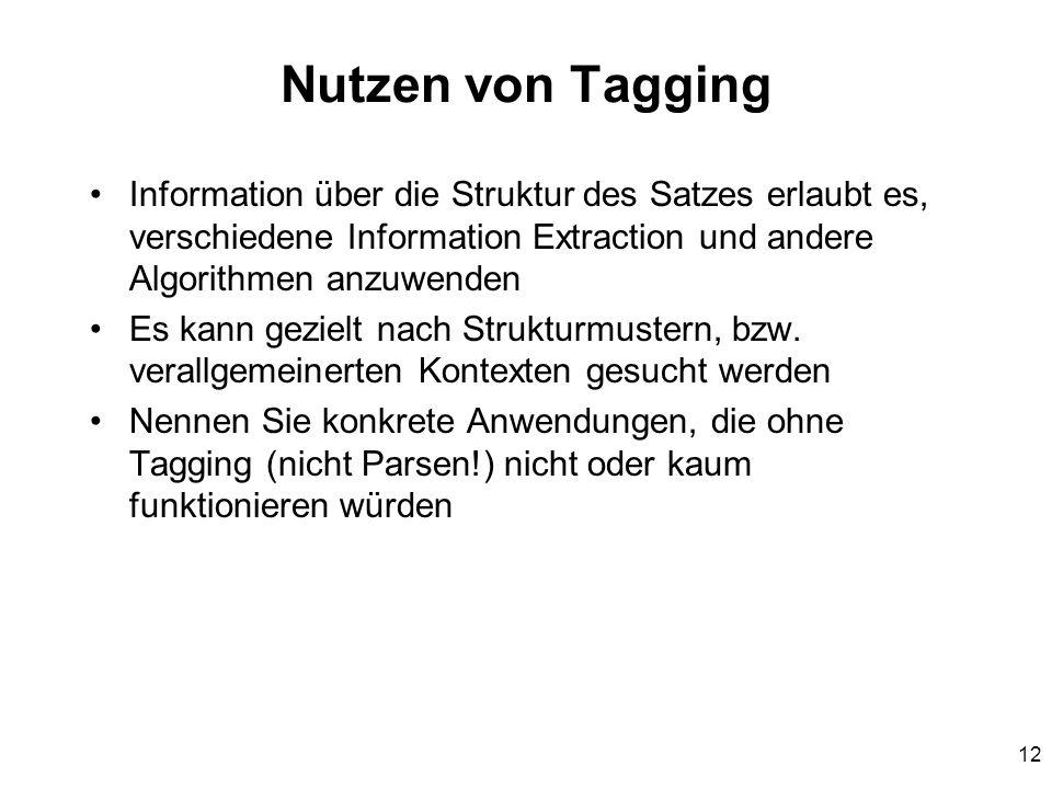 Nutzen von Tagging Information über die Struktur des Satzes erlaubt es, verschiedene Information Extraction und andere Algorithmen anzuwenden.