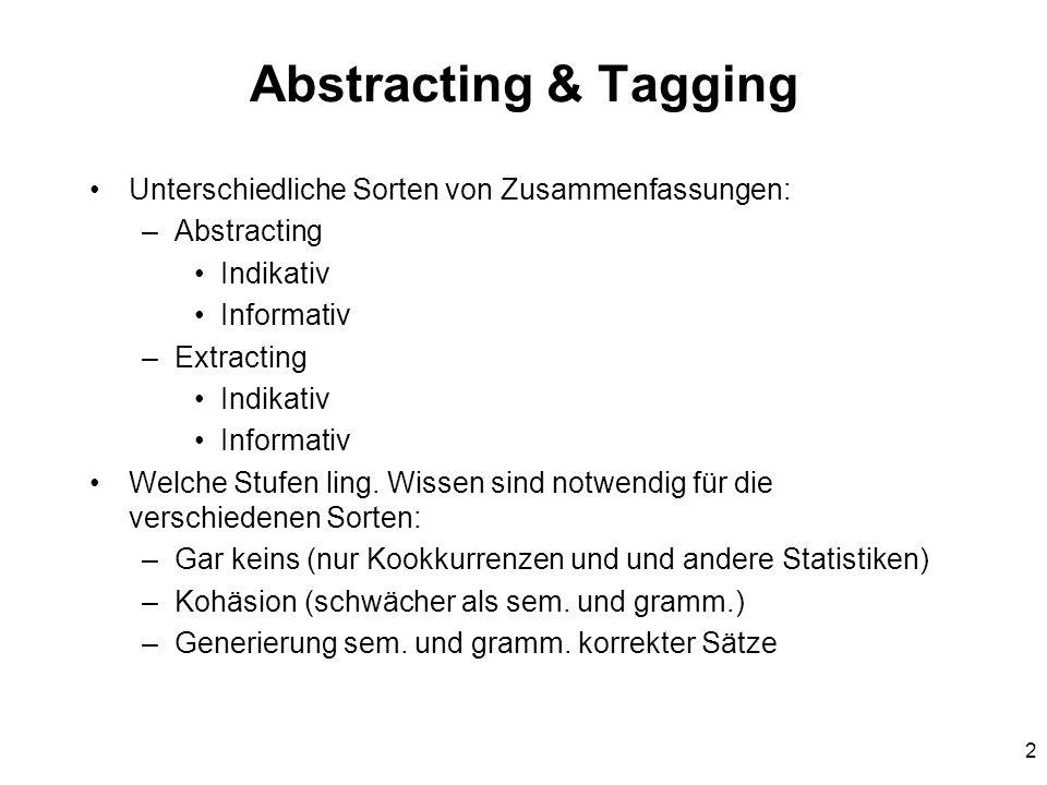 Abstracting & Tagging Unterschiedliche Sorten von Zusammenfassungen: