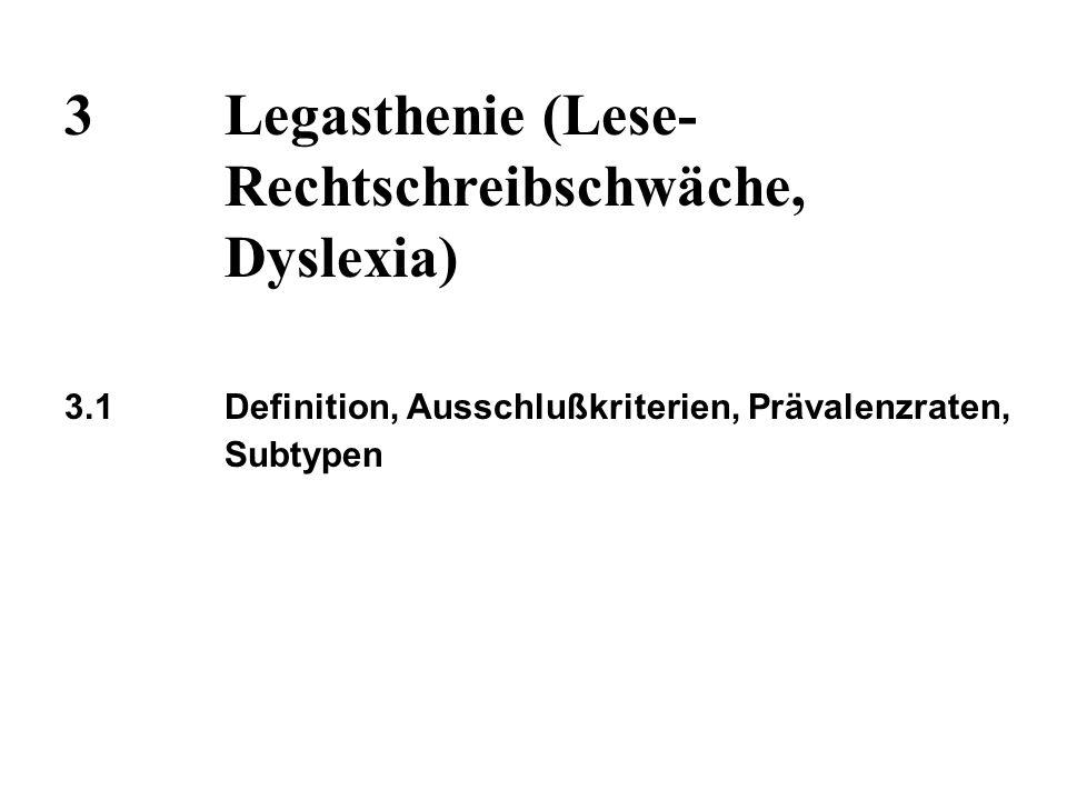 3 Legasthenie (Lese- Rechtschreibschwäche, Dyslexia)