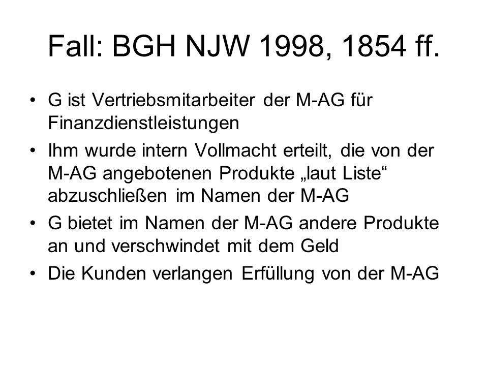 Fall: BGH NJW 1998, 1854 ff. G ist Vertriebsmitarbeiter der M-AG für Finanzdienstleistungen.