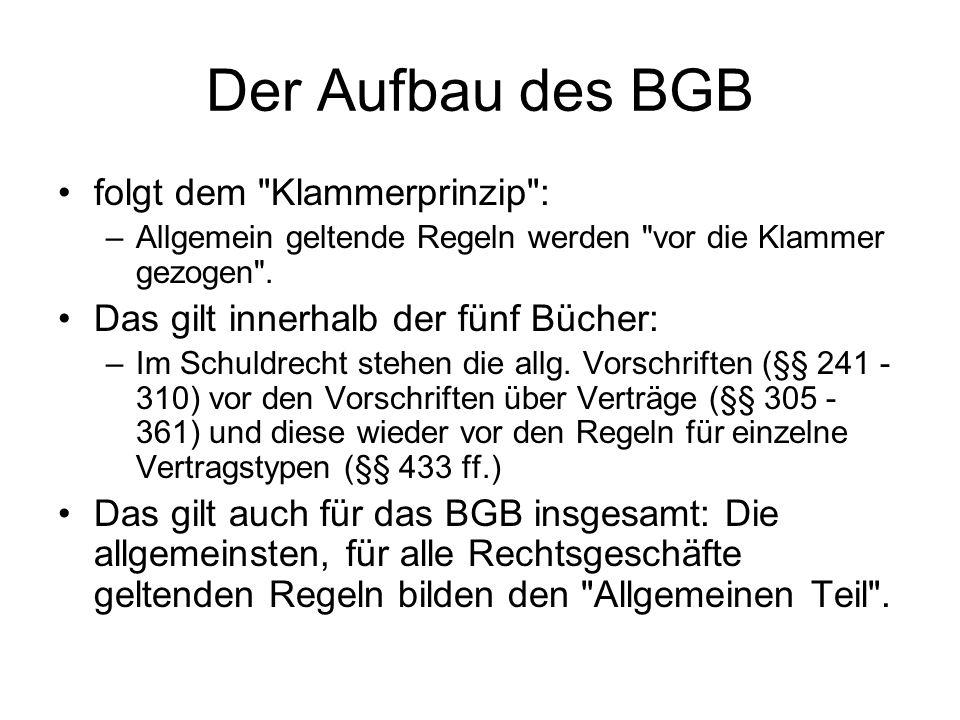 Der Aufbau des BGB folgt dem Klammerprinzip :