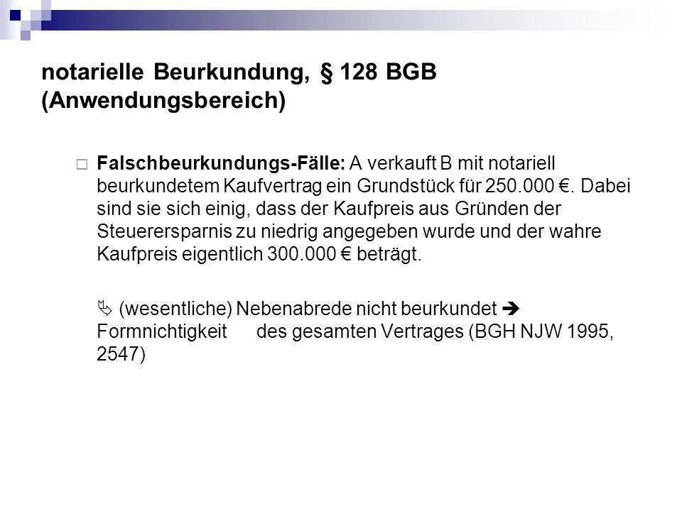 notarielle Beurkundung, § 128 BGB (Anwendungsbereich)