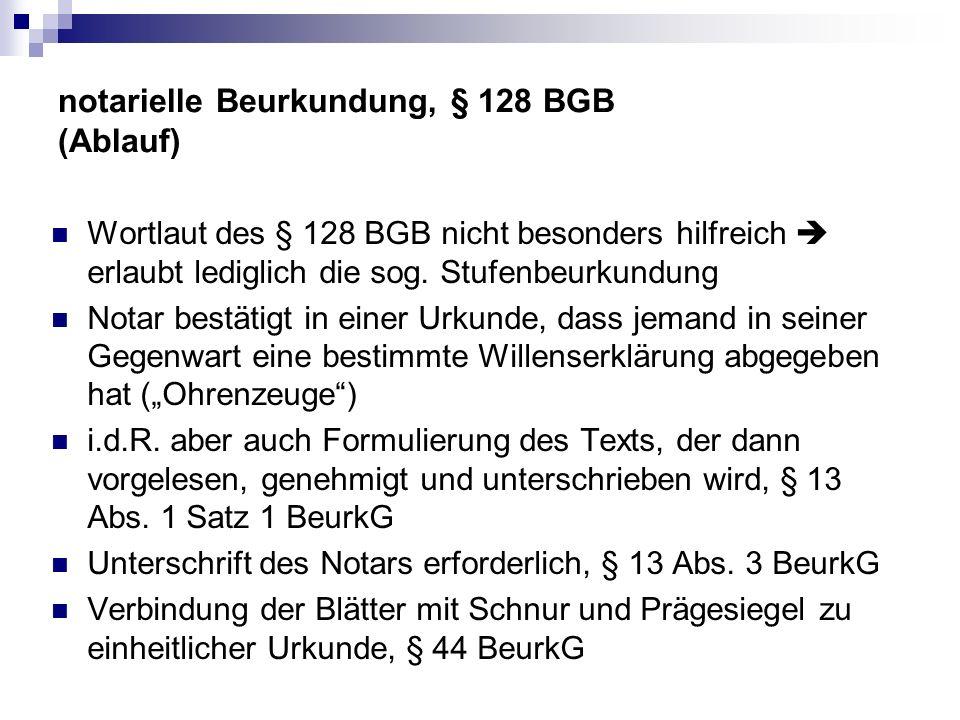 notarielle Beurkundung, § 128 BGB (Ablauf)