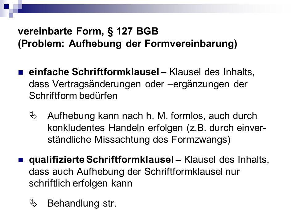 vereinbarte Form, § 127 BGB (Problem: Aufhebung der Formvereinbarung)