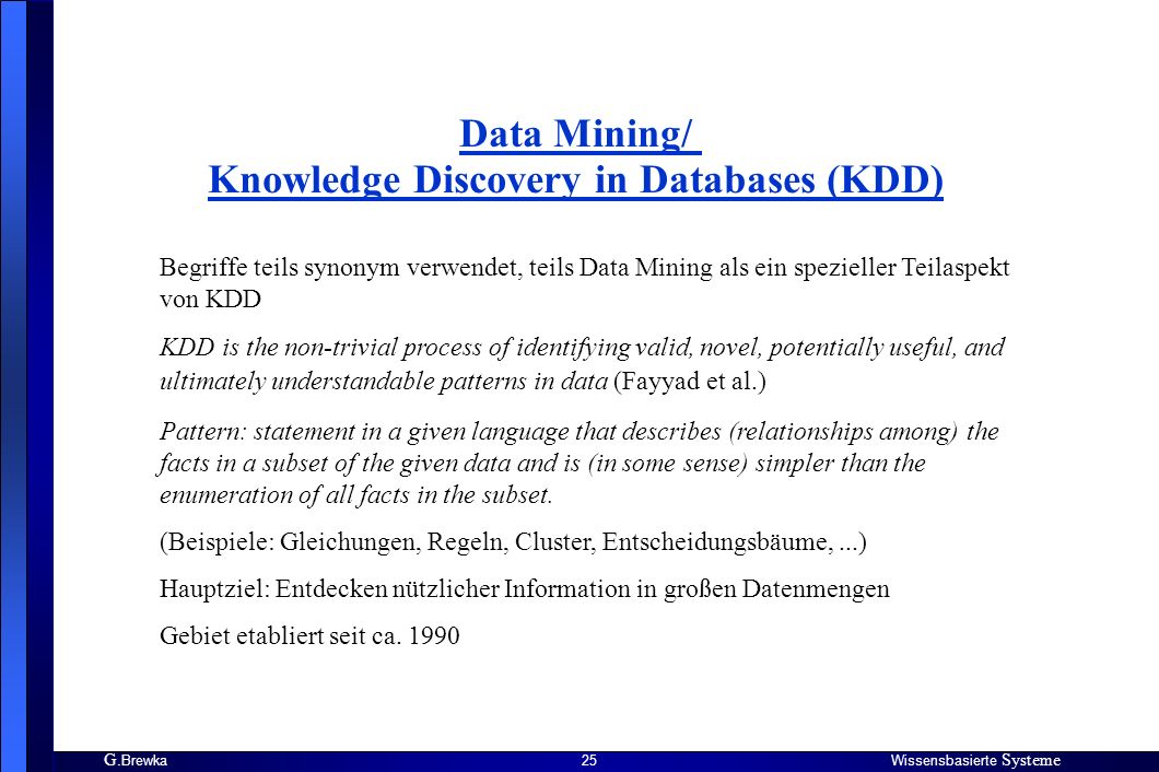 Data Mining/ Knowledge Discovery in Databases (KDD)