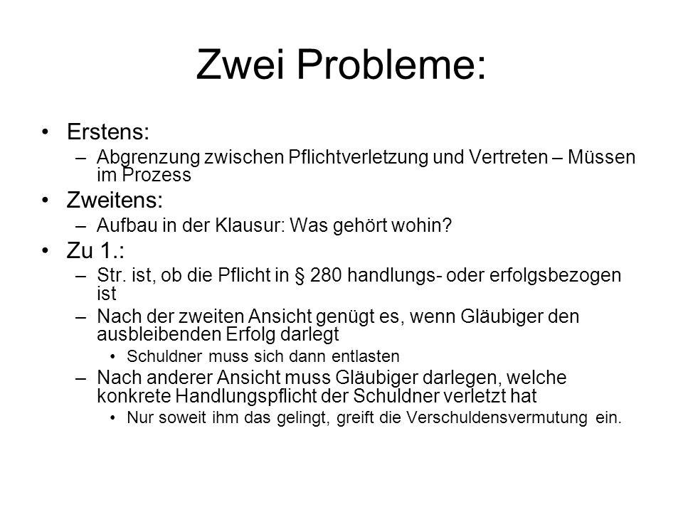 Zwei Probleme: Erstens: Zweitens: Zu 1.: