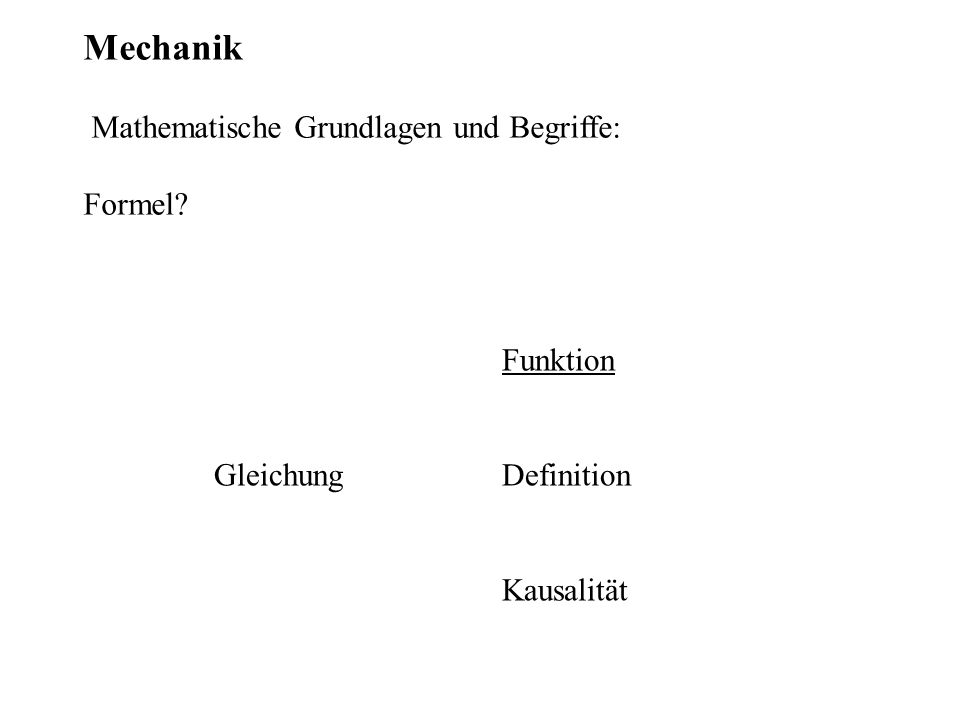 Mechanik Mathematische Grundlagen und Begriffe: Formel Funktion