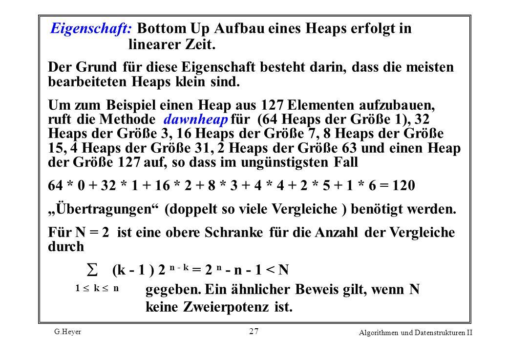 Eigenschaft: Bottom Up Aufbau eines Heaps erfolgt in linearer Zeit.