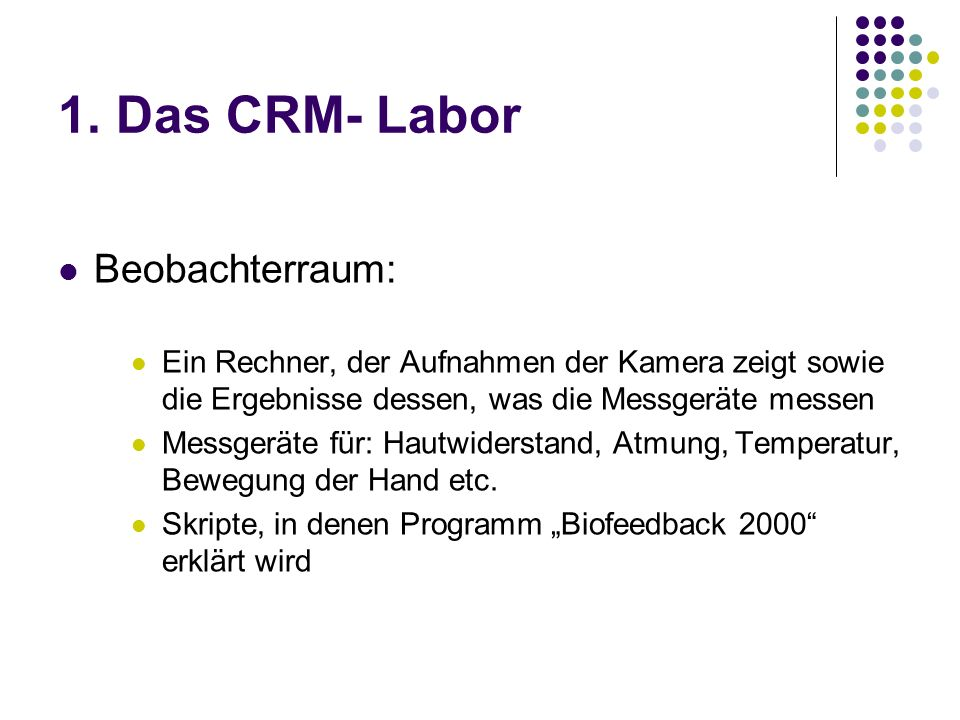 1. Das CRM- Labor Beobachterraum: