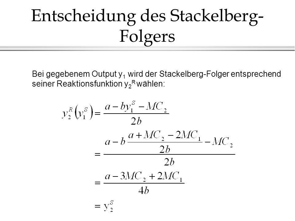 Entscheidung des Stackelberg-Folgers