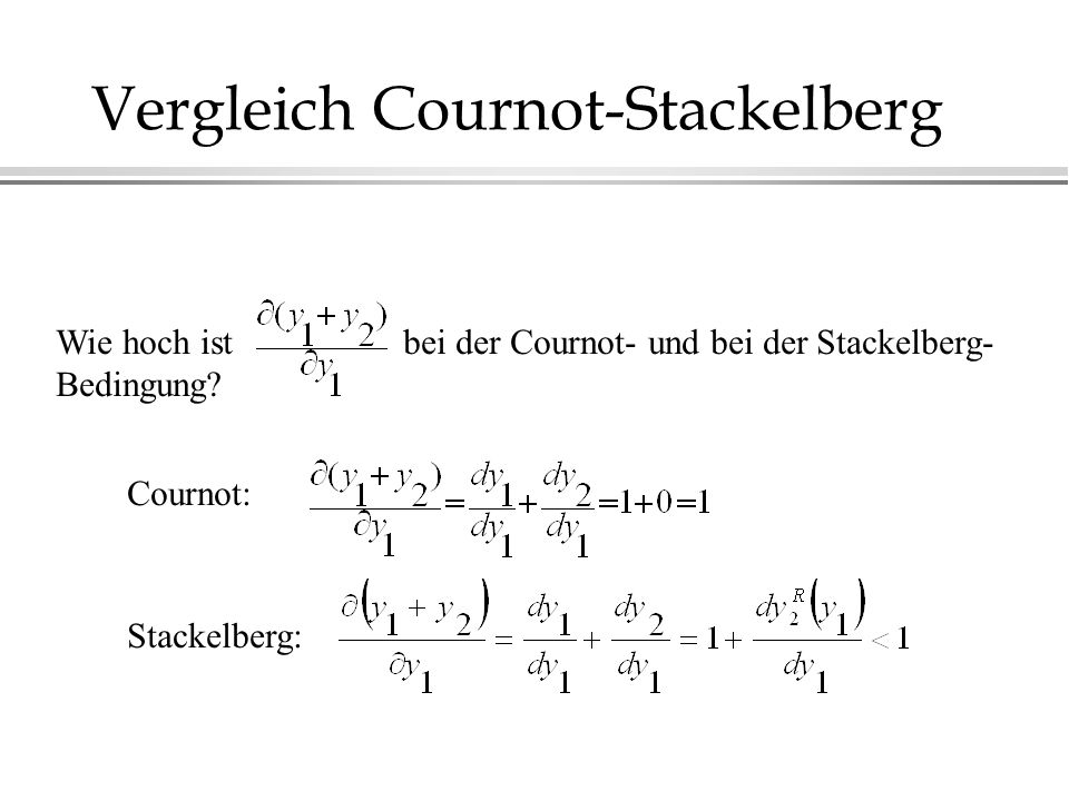 Vergleich Cournot-Stackelberg