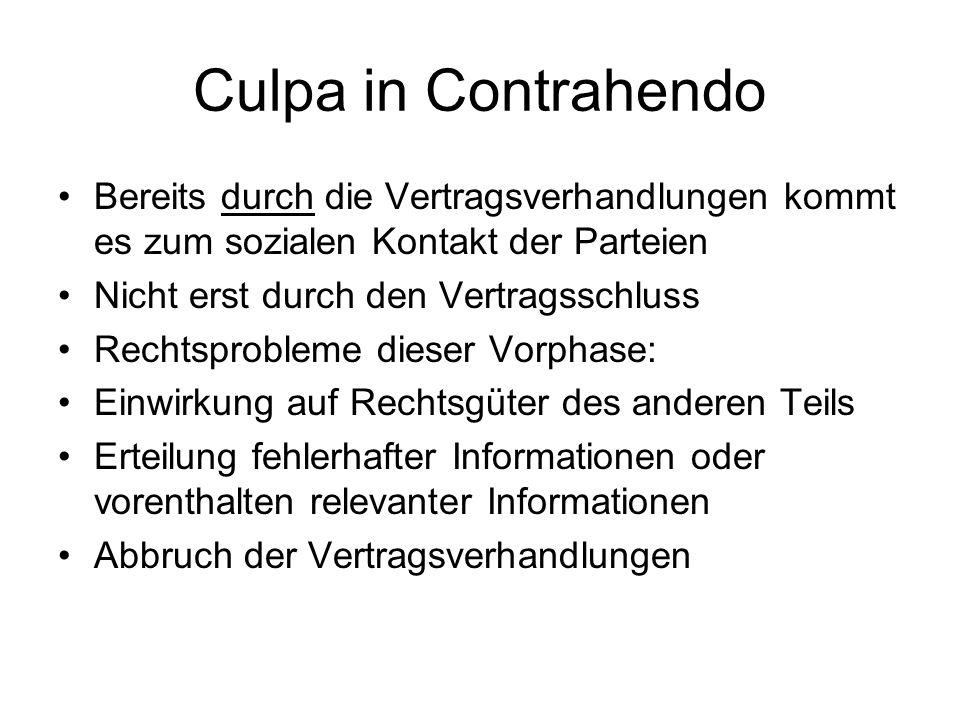 Culpa in Contrahendo Bereits durch die Vertragsverhandlungen kommt es zum sozialen Kontakt der Parteien.
