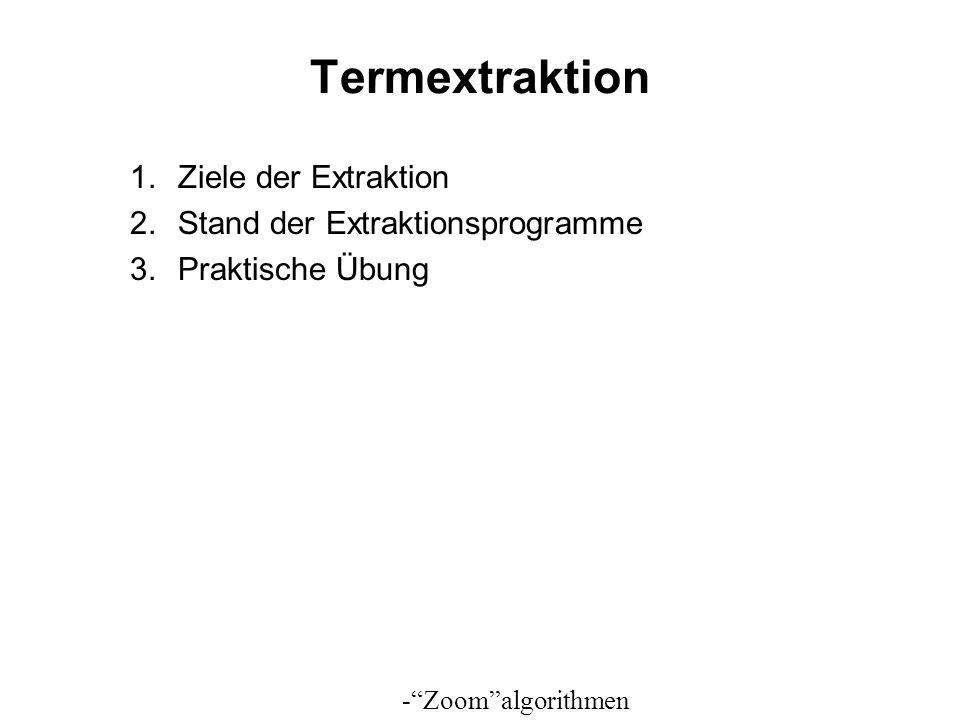 Termextraktion Ziele der Extraktion Stand der Extraktionsprogramme