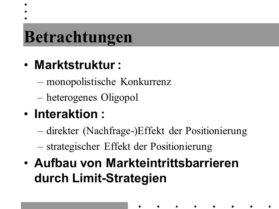 Betrachtungen Marktstruktur : Interaktion :