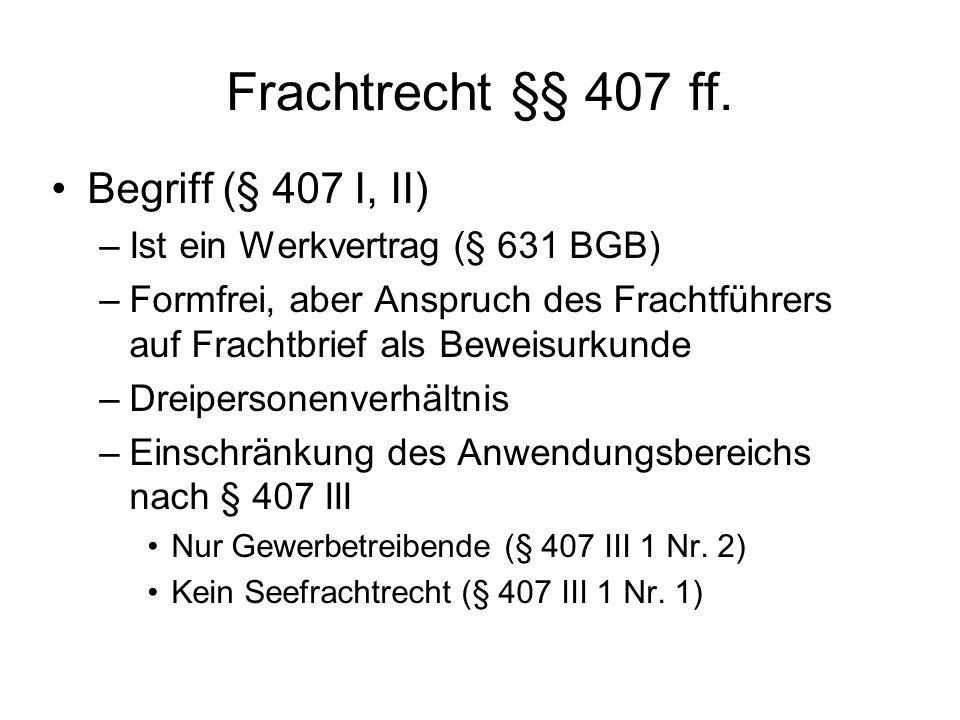 Frachtrecht §§ 407 ff. Begriff (§ 407 I, II)