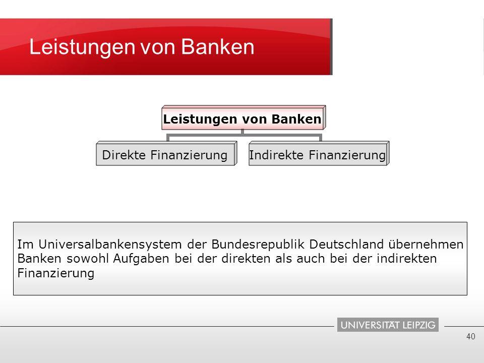 Leistungen von Banken Im Universalbankensystem der Bundesrepublik Deutschland übernehmen.