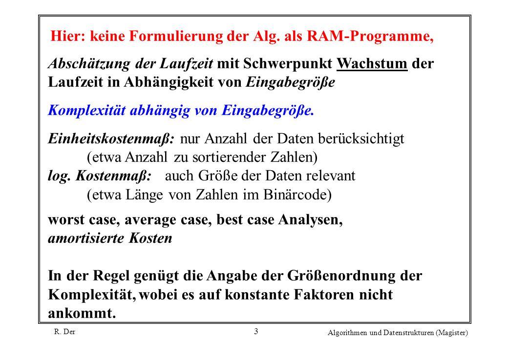 Hier: keine Formulierung der Alg. als RAM-Programme,