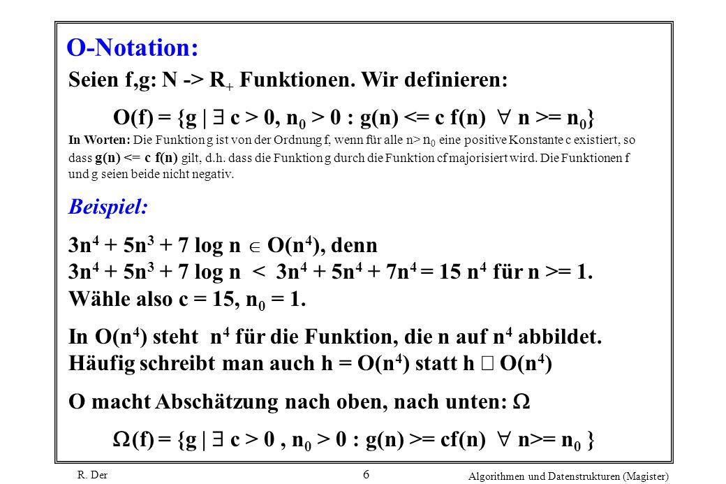 O-Notation: Seien f,g: N -> R+ Funktionen. Wir definieren: